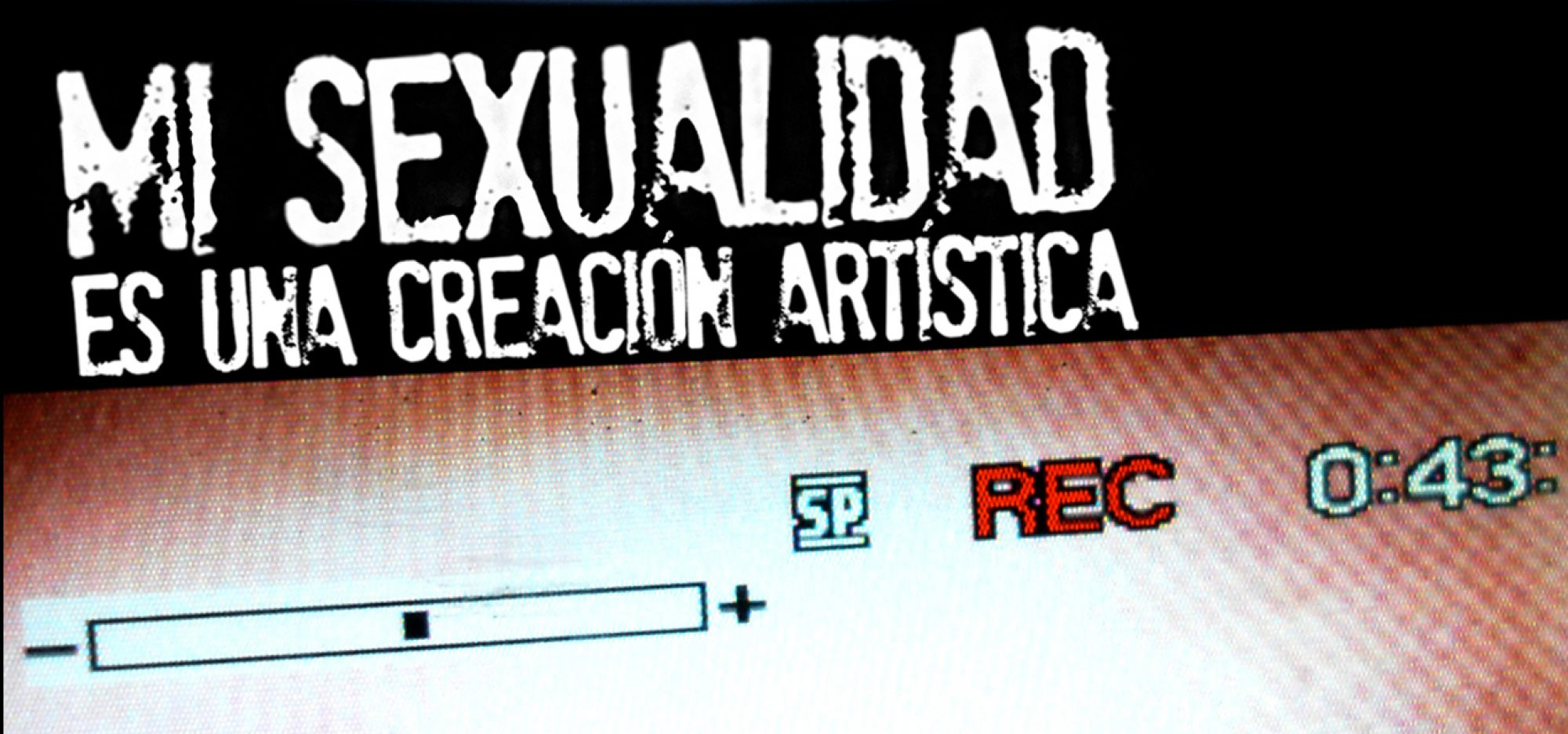 Mi sexualidad es una creación artística